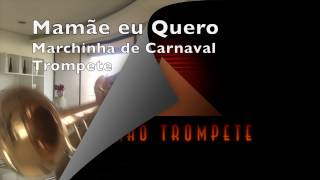Baixar Mamãe eu Quero   Marchinha de Carnaval Trompete