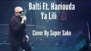 Super sako - balti ft hamouda - ya lili cover (official video clip)