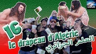 Baixar hna les zalgeriens 16eme épisode ( le drapeau d'Algérie  العلم الجزائري) by zanga crazy