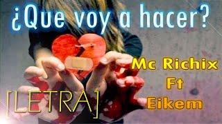 ♥¿Que voy a hacer?♥ → [Rap Romantico 2015] Mc Richix Ft Eikem + [LETRA]