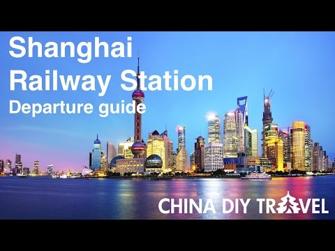 Shanghai Railway Station Guide - departure