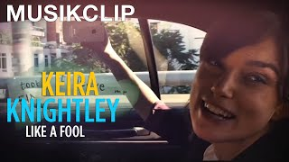 "CAN A SONG SAVE YOUR LIFE? | Musikclip ""Like A Fool"" (Keira Knightley"" 