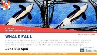 Whale Fall | Same Boat Theatre Company | Hamilton Arts Week 2021