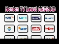 Cara Nonton TV HD di Android|Tutorial Streaming TV| TUTORIAL ANDROID