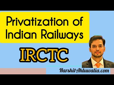 IRCTC | Privatization of Indian Railways