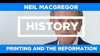 HISTORY - Neil MacGregor -  Printing and the Reformation