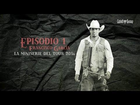 Francisco Garcia Episodio 1 Cuernos Chuecos