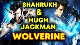 Hugh Jackman Wanted To Work With Shahrukh Khan In Wolverine