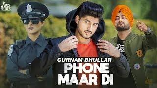 Phone Maar Di ( Full HD ) Gurnaam Bhullar Status    New Punjabi songs 2018