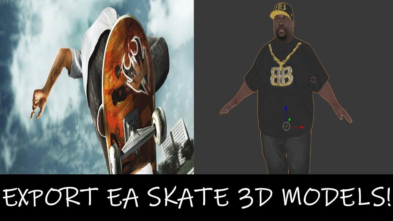 Export/Rip EA Skate [1, 2 and 3] 3D Models TUTORIAL!