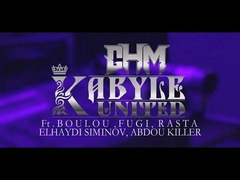 GHM - Kabyle United .ft FUGI , BOULOU ,RASTA ,ELHAYDI SIMINOV ,ABDOU KILLER, [Clip Officiell ].