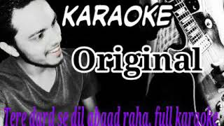 Tere dard se dil abaad raha, full original karaoke song