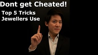 Dont get Cheated: Top 5 tricks Jewellers Use