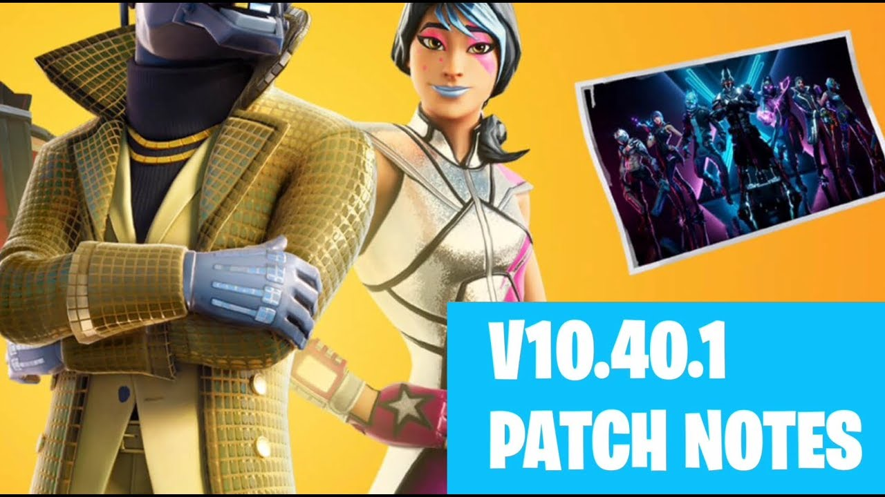 fortnite 10.40 patch notes