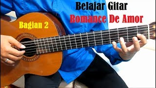Video (Bagian 2) Romance De Amor - Belajar Gitar Klasik Untuk Pemula download MP3, 3GP, MP4, WEBM, AVI, FLV April 2018