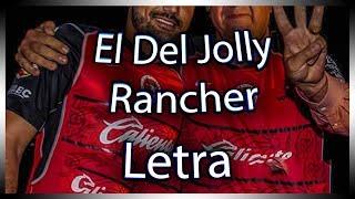el de la guitarra el del jolly rancher letra