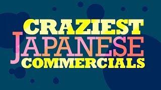 Craziest Japanese Commercials - ANIME BOSTON 2019