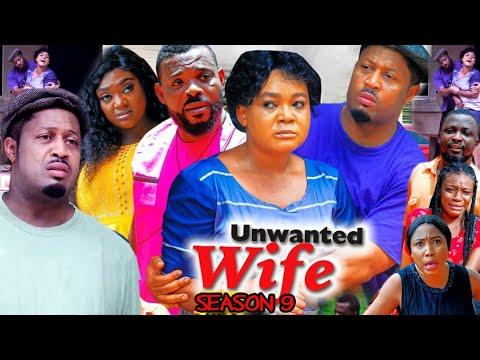 Download UNWANTED WIFE SEASON 9 (Trending  Movie) Mike Ezuruonye & Rachel Okonkwo 2021 Latest Nigerian  Movie