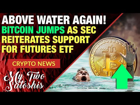 Crypto Markets Back Above Water! Bitcoin Jumps As SEC Shows Support for ETF – Will it last???