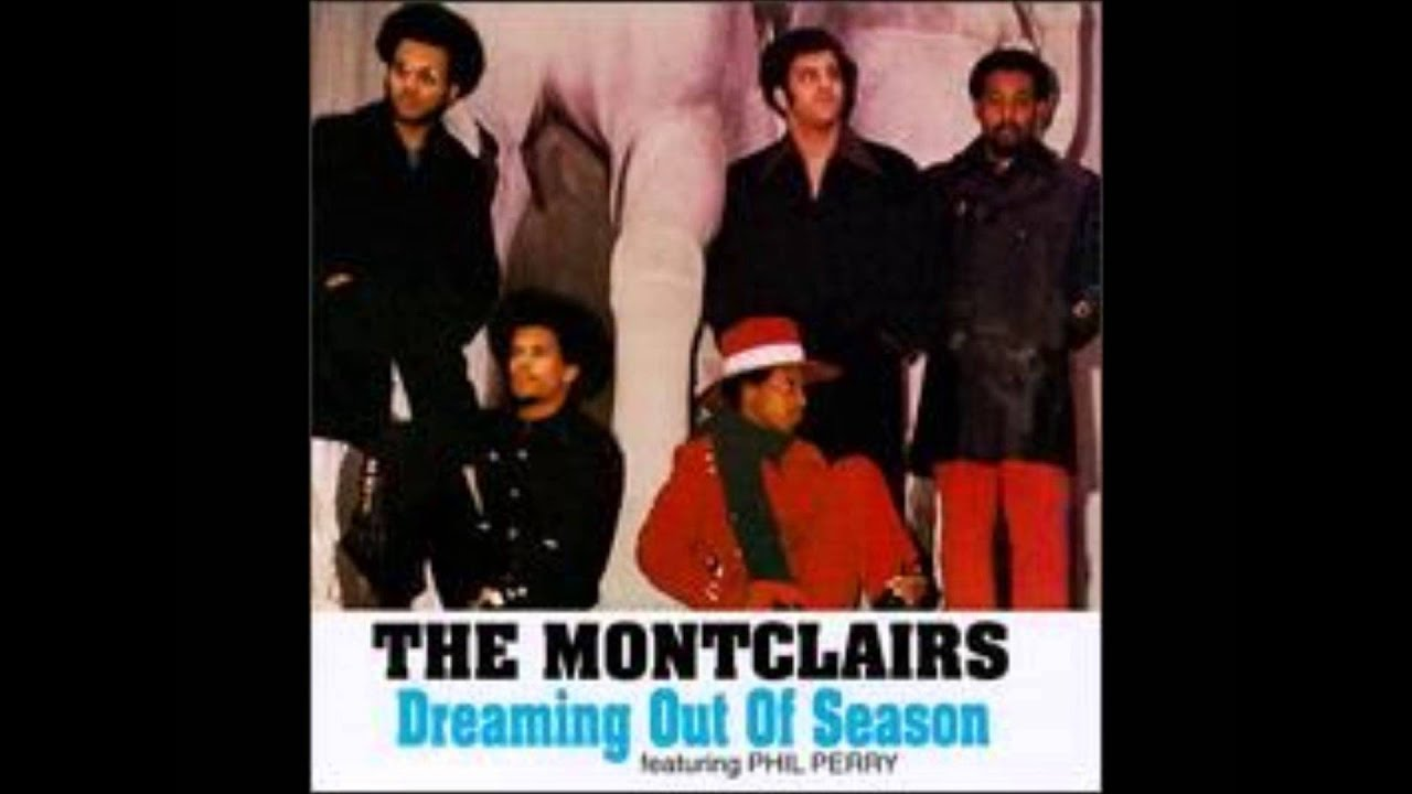 The Montclairs Dreaming Out Of Season