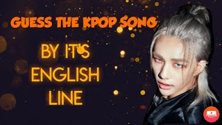 [KPOP GAMES] GUESS THE KPOP SONG BY IT'S ENGLISH LINE