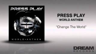 "Press Play - ""Change The World"" ORDER WORLD ANTHEM ON ITUNES TODAY"