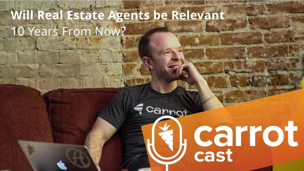 Will Real Estate Agents be Relevant 10 Years From Now?