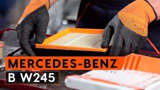 Hoe Luchtfilter vervangen MERCEDES-BENZ B-CLASS (W245) - video gratis online