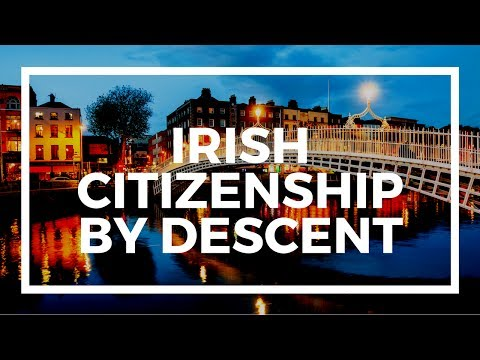 How To Get Irish Citizenship By Descent