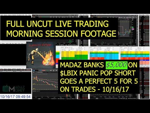 FULL UNCUT Live Trading Session - Madaz Banks $5K in 15 Minutes $LBIX Panic Pop Short - 10/16/17