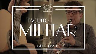 Taquito Militar (Mariano Mores) - Gufo Reale