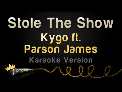 Kygo ft. Parson James - Stole The Show Karaoke Version