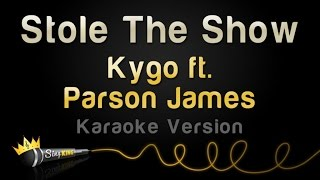 Kygo ft. Parson James - Stole The Show (Karaoke Version)
