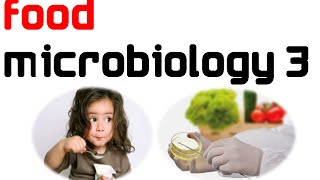 Food Microbiology 4 - fermented foods and food products