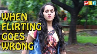 When Flirting Goes Wrong | WTF | WHAT THE FUKRE...