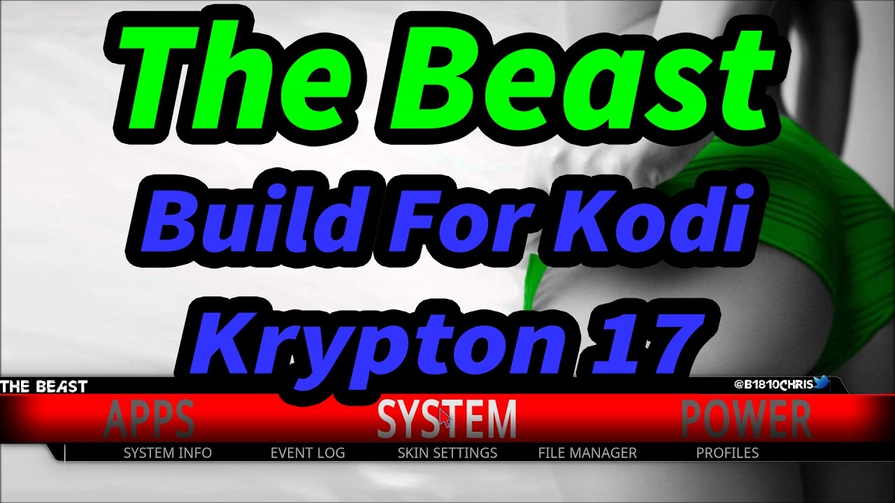 Kodi Builds The Beast