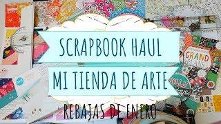 Compras Haul Scrapbook | Mi tienda de Arte | Rebajas de enero