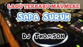 Lagu Terbaru Maumere|| SAPA SURUH || Dj Thomson