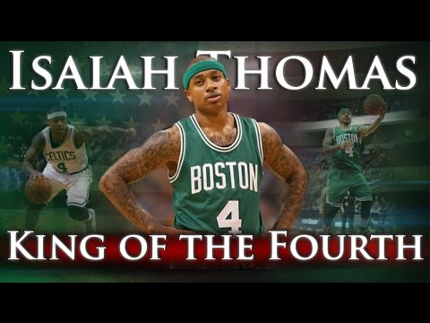 Isaiah Thomas - King of the Fourth