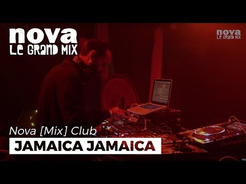 Jamaica Jamaica : The Sound Nova Mix Club DJ set