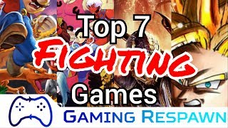 Top 7 Fighting Games - Gaming Respawn