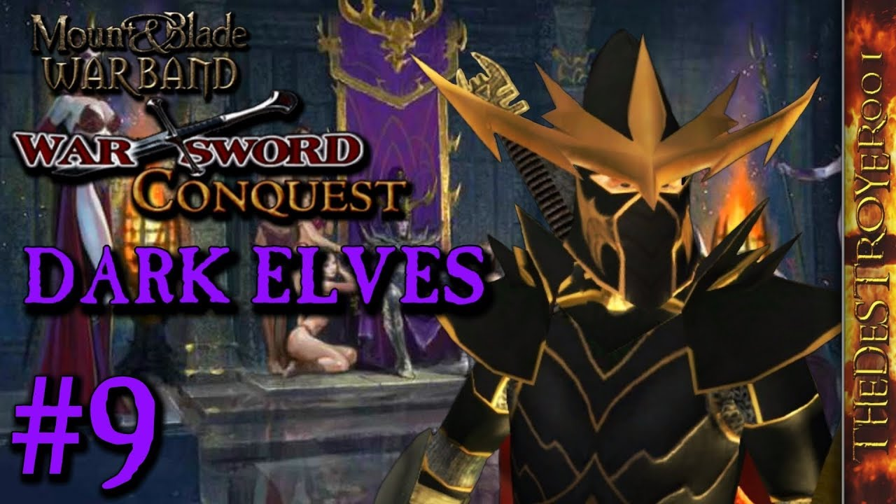 Warsword Conquest Mod M B Warband Dark Elves 8 Dec 23 2018 By Thedestroyer001