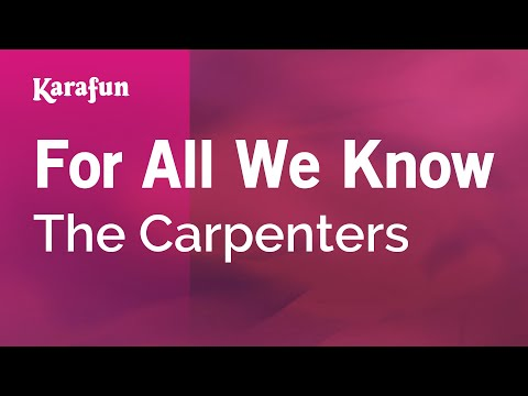 Karaoke For All We Know - The Carpenters *
