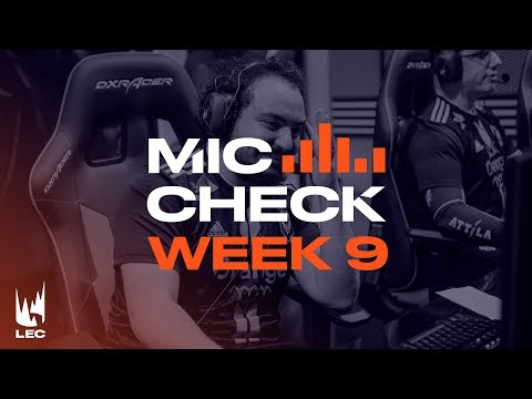 LEC Mic Check: Week 9 | Summer Split 2019