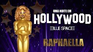 Blue Space Oficial | 23ª Uma noite em Hollywood 2018 | Raphaella - 19.08.18