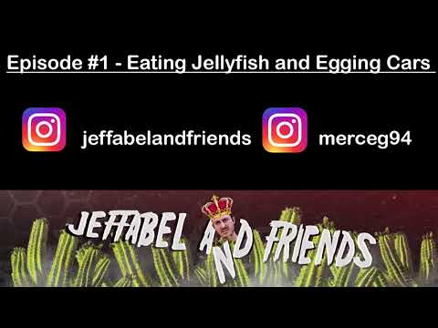 Episode #1 - Eating Jellyfish and Egging Cars