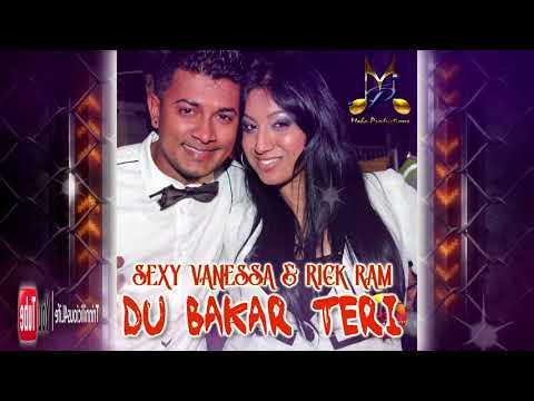 Sexy Vanessa & Rick Ram - Du Bakar Teri [ 2k18 ]