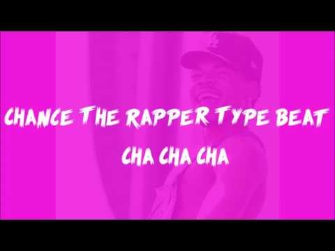 Chance The Rapper Type Beat  - Cha Cha Cha