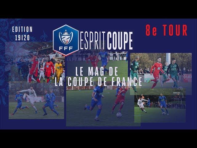 Esprit Coupe, les temps forts du 8e tour I Coupe de France 2019 2020
