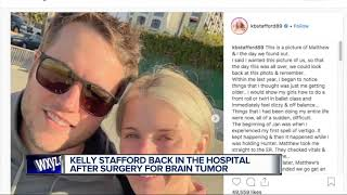Kelly Stafford says she's back in the hospital after undergoing brain surgery
